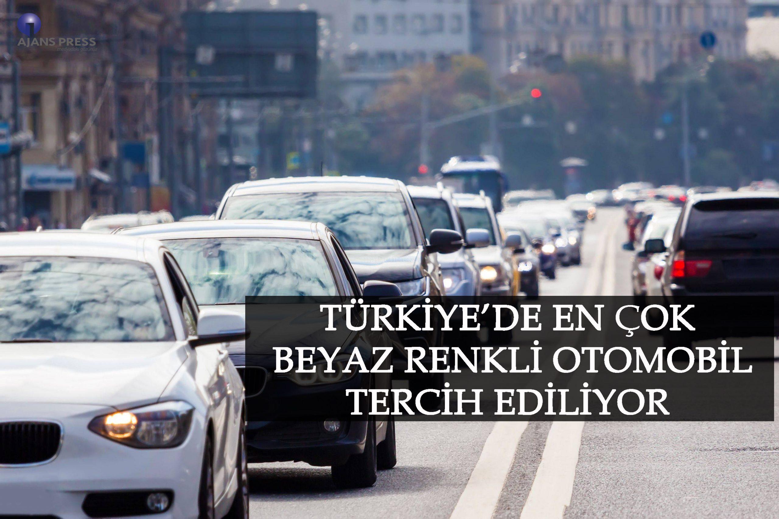 TÜRKİYE'DE EN ÇOK BEYAZ RENKLİ OTOMOBİL TERCİH EDİLİYOR
