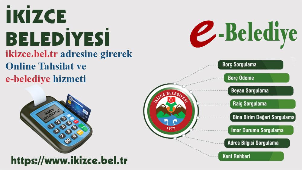 İKİZCE BELEDİYESİ'NDEN E-BELEDİYE HİZMETİ
